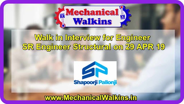 Walk in Interview for Engineer SR Engineer Structural on 29 APR 19