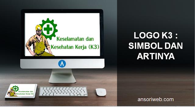 Logo K3 : Simbol dan Artinya