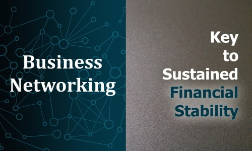 Business Networking helps in the management of finances