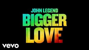 Bigger Love Lyrics - John Legend