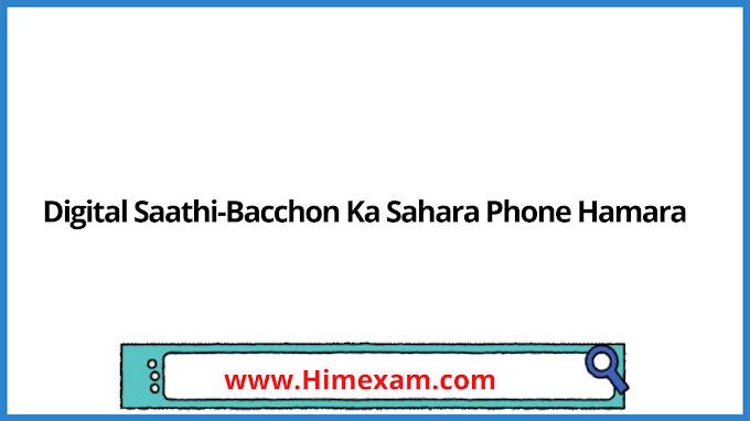 Digital Saathi-Bacchon Ka Sahara Phone Hamara
