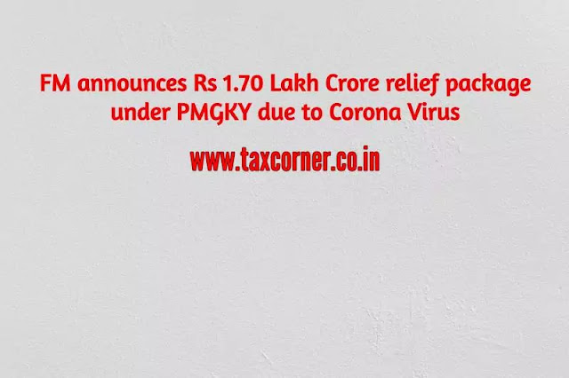 fm-announces-rs-1.70-lakh-crore-relief-package-under-pmgky-due-to-corona-virus