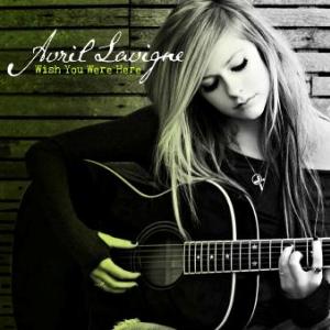 Lirik Lagu Avril Lavigne - Wish You Were Here