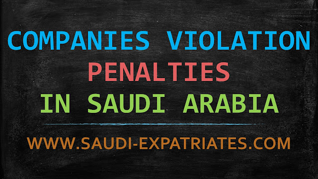 PENALTIES FOR COMPANIES ON VIOLATION IN KSA