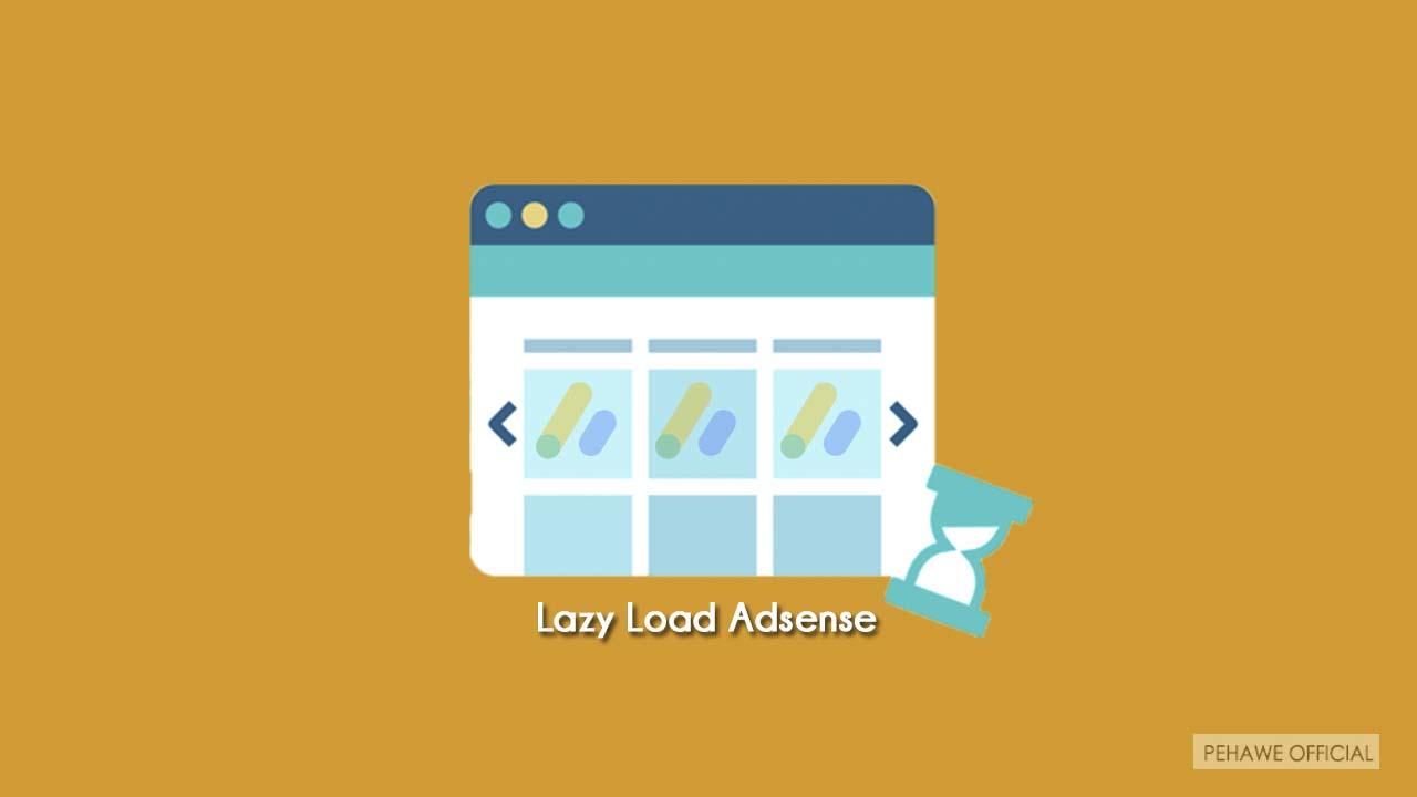 Cara Memasang Lazy Load Adsense di Blog