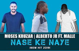 Moses Kruzar & Alberto Jr – Nase Ke Naye ft Malle ( 2019 ) [DOWNLOAD]