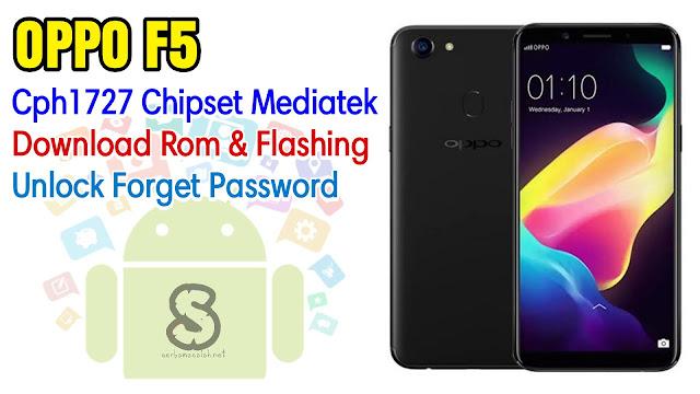 Download Rom Official / Flashing Oppo F5 Cph1727 Mediatek Lupa Password Kunci Layar, Bootloop, Hang Logo