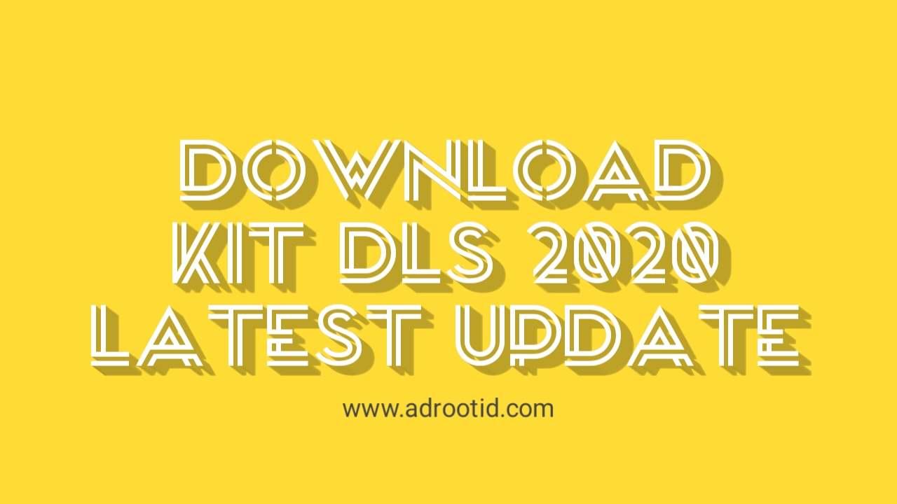 Download Kits DLS 2020 Update!