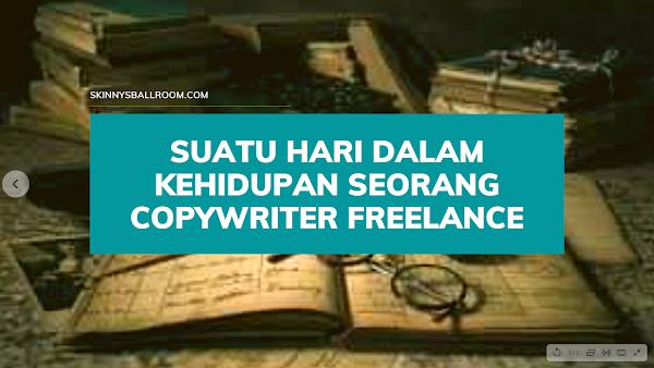 Suatu Hari dalam Kehidupan Seorang Copywriter Freelance