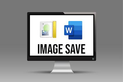 3 Cara Simpan Gambar Word Dokumen ke Folder biasa Menjadi JPG/PNG