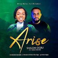 Shalom Ogbu - ''Arise'' Feat. Tony Richie