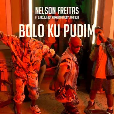 Nelson Freitas – Bolo Ku Pudim (feat. Djodje, Eddy Parker & Loony Johnson)