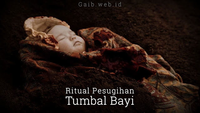 Ritual Pesugihan Tumbal Bayi