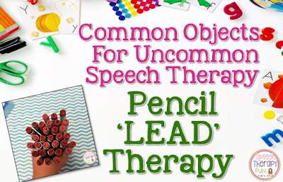 Common Objects for Uncommon Speech Therapy: Pencil 'Lead' Therapy