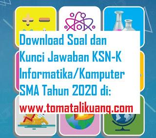 soal kunci jawaban ksn k informatika sma tahun 2020 tingkat kabupaten kota; soal kunci jawaban ksn k komputer sma tahun 2020 tingkat kabupaten kota; www..tomatalikuang.com