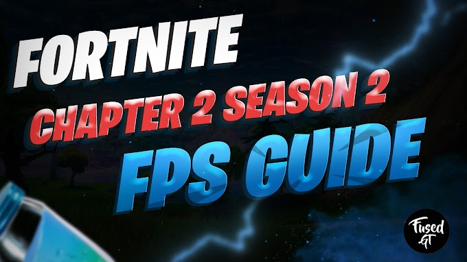 How to Increase FPS in FORTNITE Chapter 2 Season 2- FPS Increase Guide