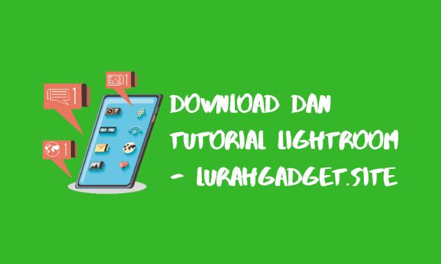 Tutorial Cara Menggunakan Adobe Lightroom Android Untuk Editing Foto !