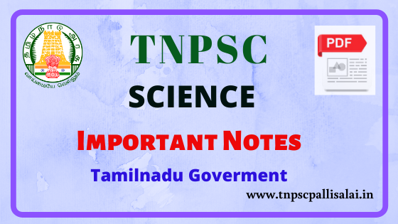 Science Important study material for TNPSC Group 2, 2A, Group 4 Exams