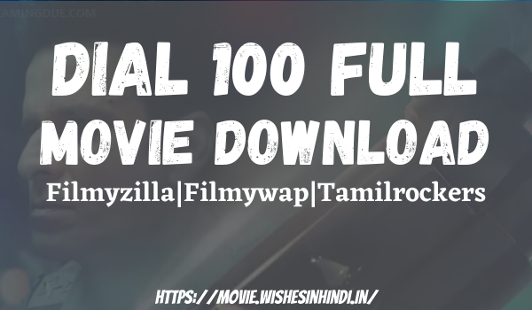 Dial 100 Full Movie Download