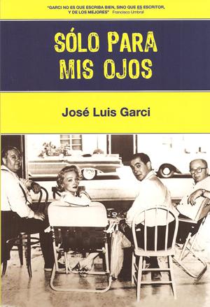 Sólo para mis ojos – José Luis Garci