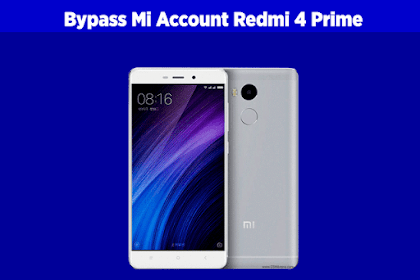 Cara Bypass Mi Cloud / Mi Account Xiaomi Redmi 4 Prime (This Device is Locked)