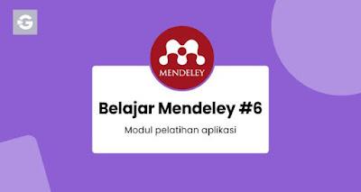 Belajar Mendeley 6 - Modul pelatihan aplikasi