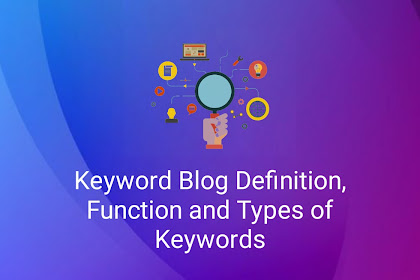 Keyword Blog Definition, Function and Types of Keywords