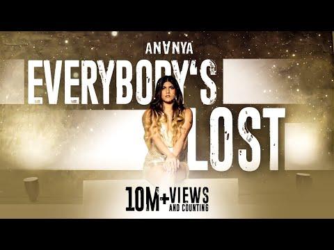 Song  :  Everybody's Lost Song Lyrics Singer  :  Ananya Birla Lyrics  :  Ananya Birla  Music  :  Ananya Birla  Director  :  Martin Landgreve