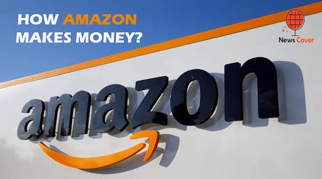 How Amazon Makes Money, how much money does jeff bezos have, how amazon earn money