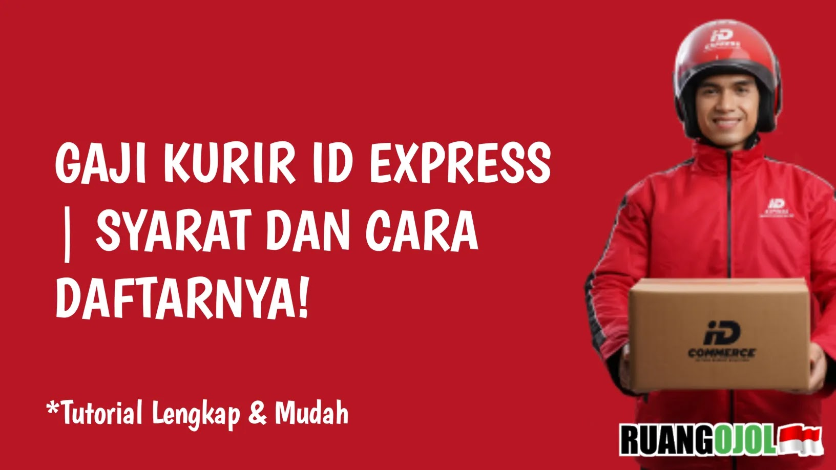 Gaji Driver Kurir ID Express | syarat dan Cara Daftarnya!