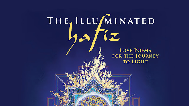 The Illuminated Hafiz: Love Poems for the Journey to Light - Book Review