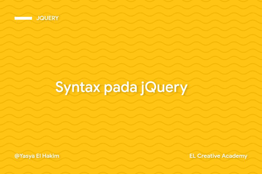 Tatacara Penulisan (Syntax) pada jQuery