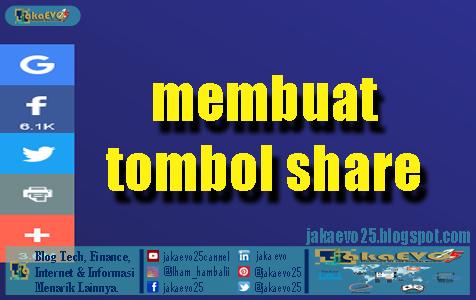 Cara Membuat & Memasang Tombol Share - Tutorial Blogger