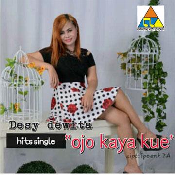 Lirik Lagu Desy Dewita - Ojo Kaya Kue