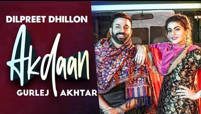 Akdaan Lyrics In Hindi | Dilpreet Dhillon | Gurlej Akhtar