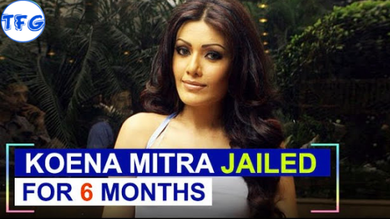 Bollywood Actress Koena Mitra Jailed For Six Months