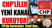 CHP'liler Yeni Tv Kanalı Kuruyor
