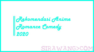 Rekomendasi Anime Romance Comedy Di Tahun 2020