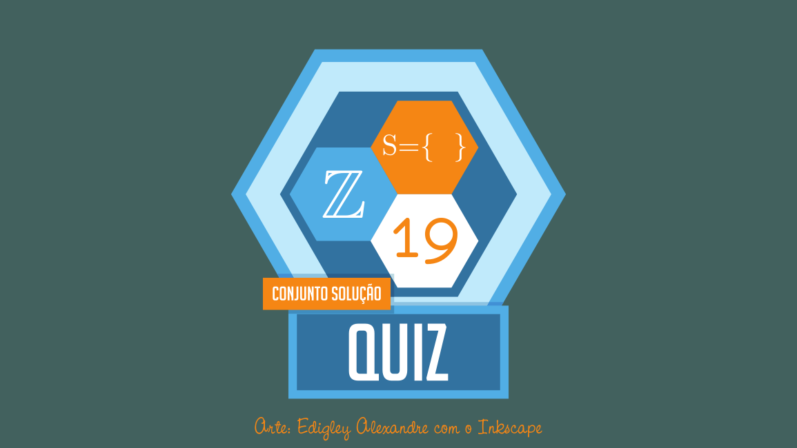 Quiz matemático 19 - Encontre o conjunto solução das equações. Universo: Inteiro