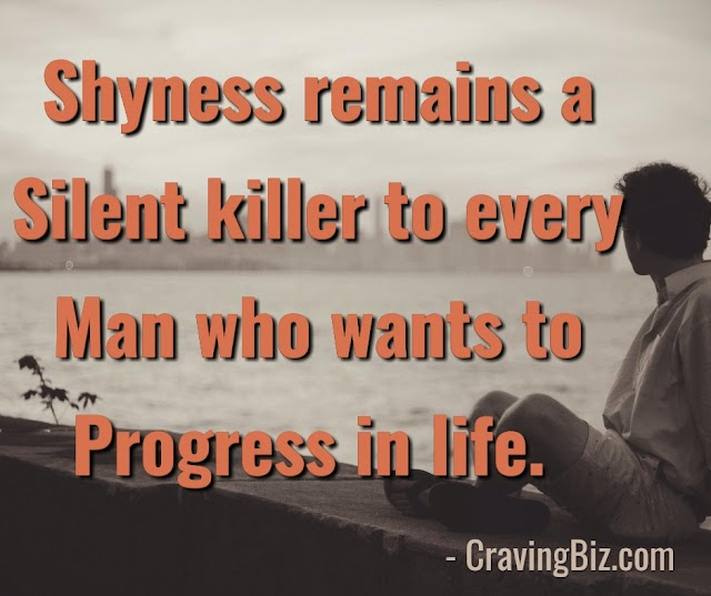 Shyness: A Major Set Back That Hinder Progress in Life