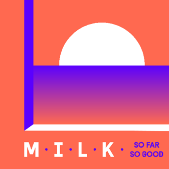 "M.I.L.K Releases His New Summer Single ""So Far So Good"""