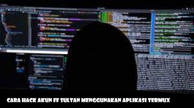 Cara Hack Akun FF Sultan