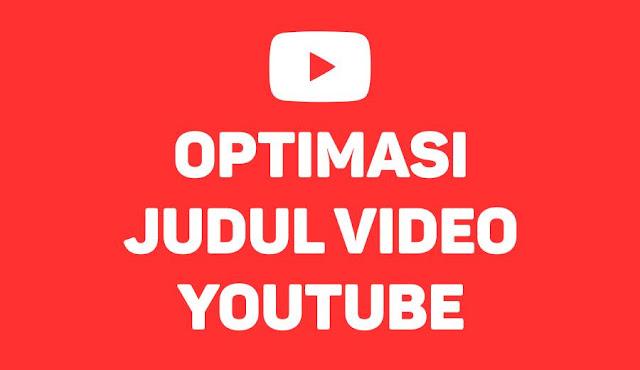 Cara Bikin Judul Video Youtube Agar Ditonton Banyak Orang