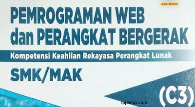 Rpp Pemrograman Web dan Perangkat Bergerak Kurikulum 2013 Revisi 2017/2018 dan Rpp 1 Lembar 2019/2020/2021 Kelas XI XII Semester 1 dan 2