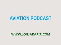 Loker Jogja Bulan Februari 2021 di Aviation Podcast