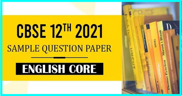 CBSE 12th 2021 English Core Sample Paper with Solution PDF Download