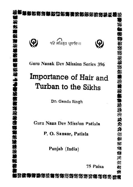 http://sikhdigitallibrary.blogspot.com/2017/04/importance-of-hair-and-turban-to-sikhs.html