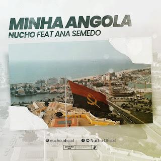 Nucho - Nossa Angola (feat. Ana Semedo) 2019(Baixar)