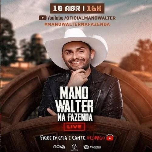 Mano Walter - Na Fazenda - Live - Fique em Casa e Cante Comigo - Abril - 2020