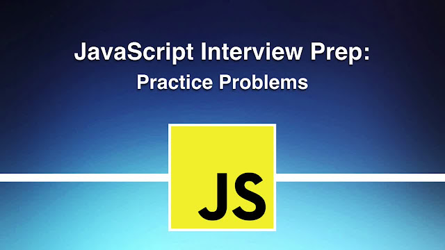 Nail A JavaScript Interview (With These Practice Problems)